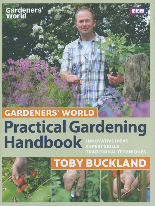 Gardeners&#39; World Practical Gardening Handbook (eBook): Traditional Techniques, Expert Skills, Innovative Ideas